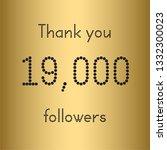 thank you 19 000 followers.... | Shutterstock .eps vector #1332300023