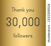 thank you 30 000 followers.... | Shutterstock .eps vector #1332300026