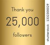 thank you 25 000 followers.... | Shutterstock .eps vector #1332300029