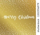 merry christmas lettering with... | Shutterstock .eps vector #1332556979