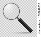realistic magnifier. magnifying ... | Shutterstock . vector #1332810290