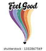 feel good rainbow slogan vector ...   Shutterstock .eps vector #1332867569