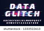 glitch font. digital glitched... | Shutterstock . vector #1333522613