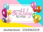 glossy happy birthday balloons... | Shutterstock .eps vector #1333562219
