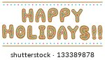 happy holidays gingerbread... | Shutterstock .eps vector #133389878