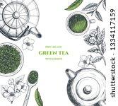 vector frame with green tea. ... | Shutterstock .eps vector #1334117159