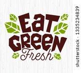eat green organic food logo...   Shutterstock .eps vector #1335234839