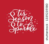 'tis season to sparkle holiday... | Shutterstock .eps vector #1335235580
