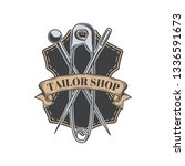 tailor shop vintage isolated... | Shutterstock .eps vector #1336591673