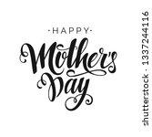 happy mother's day vector black ... | Shutterstock .eps vector #1337244116