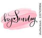 hey sunday   vector hand drawn... | Shutterstock .eps vector #1337439806