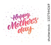 happy mother's day greeting... | Shutterstock .eps vector #1337544269