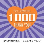 thanks for the first 1000... | Shutterstock .eps vector #1337577470