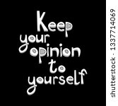 keep your opinion to yourself   ... | Shutterstock .eps vector #1337714069