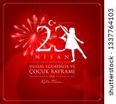 23 nisan cocuk bayrami vector... | Shutterstock .eps vector #1337764103