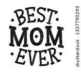 mother's day lettering for gift ... | Shutterstock .eps vector #1337790293