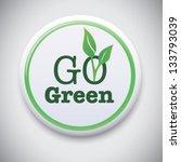 Go Green   Vector Button Badge
