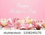 beautiful lily flowers and text ... | Shutterstock . vector #1338240170