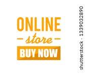 online store buy now sign... | Shutterstock .eps vector #1339032890