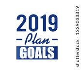 2019 plan goals text sign... | Shutterstock .eps vector #1339033319