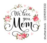 we love you mom. vector... | Shutterstock .eps vector #1339059233