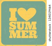 grungy summer poster. i love... | Shutterstock .eps vector #134019464