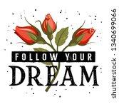 follow your dream slogan...   Shutterstock .eps vector #1340699066