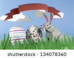 rabbit and eggs made of paper... | Shutterstock . vector #134078360