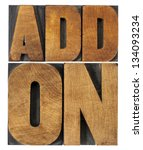 Small photo of addon (add-on)- computer software component or application - isolated text in vintage letterpress wood type printing blocks