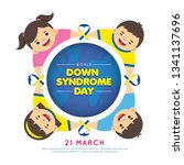 21 march   world down syndrome... | Shutterstock .eps vector #1341137696