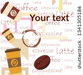 coffee cup  coffee grains ... | Shutterstock .eps vector #1341305186