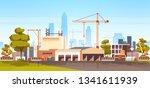 modern city construction site... | Shutterstock .eps vector #1341611939
