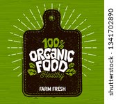 organic food logo  farm fresh... | Shutterstock .eps vector #1341702890