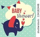 cute baby shower. vector... | Shutterstock .eps vector #134182448