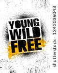 young. wild. free. inspiring... | Shutterstock .eps vector #1342036043