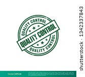 quality control stamp vector... | Shutterstock .eps vector #1342337843