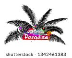 welcome to paradise. vector   Shutterstock .eps vector #1342461383