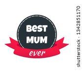 ribbon award with text best mum ... | Shutterstock .eps vector #1342851170
