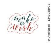 hand lettering phrase make a... | Shutterstock .eps vector #1343038973