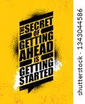 the secret of getting ahead is... | Shutterstock .eps vector #1343044586