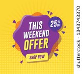 weekend sale banner with yellow ... | Shutterstock .eps vector #1343743370