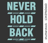 never hold back | Shutterstock .eps vector #1343960660