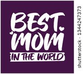 best mom in the world vector... | Shutterstock .eps vector #1344247373