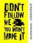 do not follow me.you wont make... | Shutterstock .eps vector #1344249629