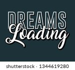 dreams loading vector slogan... | Shutterstock .eps vector #1344619280