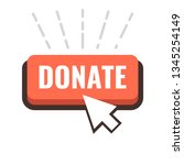 donate button with cursor.... | Shutterstock .eps vector #1345254149