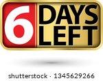 6 days left gold sign  vector...   Shutterstock .eps vector #1345629266