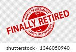 finally retired rubber stamp... | Shutterstock .eps vector #1346050940