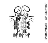 i said a hip hop  hippie to the ... | Shutterstock .eps vector #1346334989