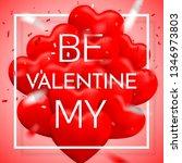 be my valentine  happy... | Shutterstock . vector #1346973803
